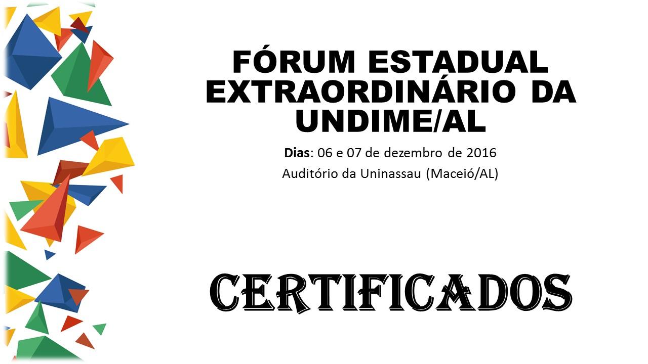 Certificado dos Participantes da Fórum Estadual Extraordinário da UNDIME/AL. CLIQUE AQUI!